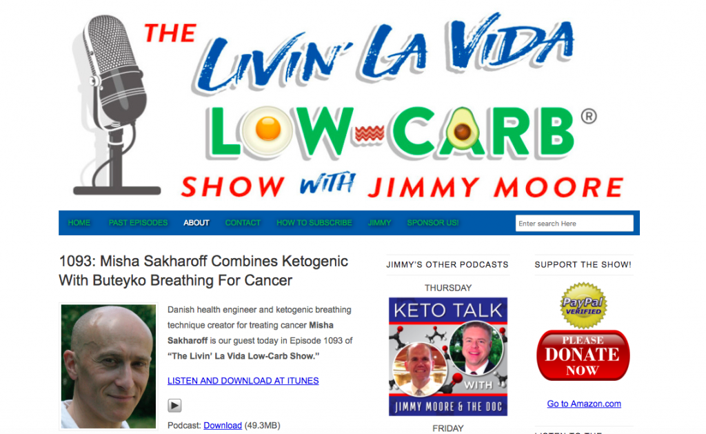 "Misha Sakharoff Combines Ketogenic With Buteyko Breathing For Cancer. Inteviewed by Jimmy Moore on ""The Livin' La Vida Low-Carb Show."""