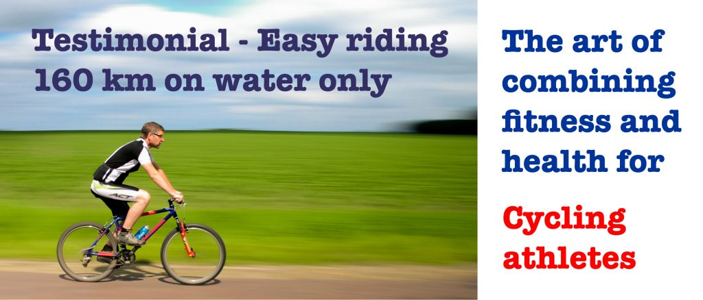 Riding 160 km on water only. Combining fitness and health for cycling athletes.
